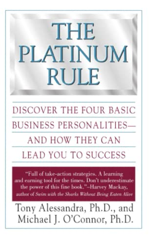 9780446673433: The Platinum Rule: Discover the Four Basic Business Personalities andHow They Can Lead You to Success