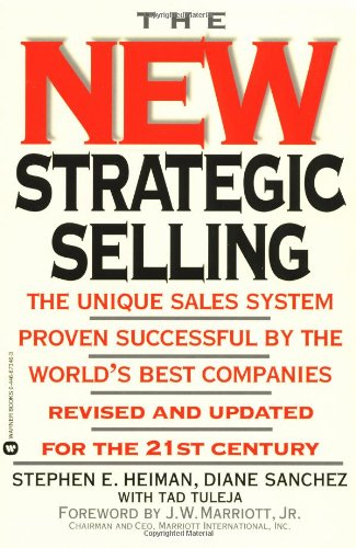 9780446673464: The New Strategic Selling: The Unique Sales System Proven Successful by the World's Best Companies
