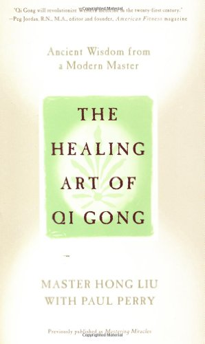 9780446673471: The Healing Art of Qi Gong: Ancient Wisdom from a Modern Master