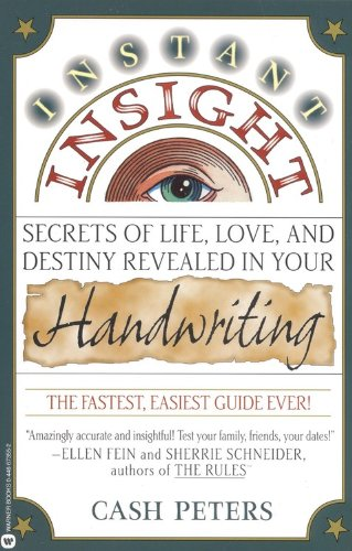 Instant Insight: Secrets of Life, Love, and: Cash Peters
