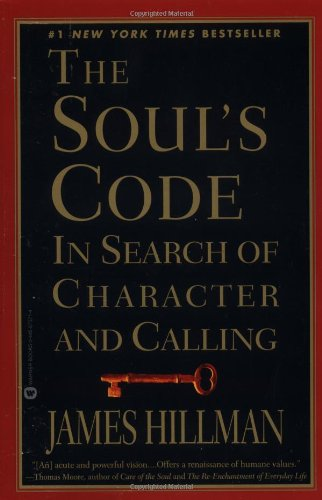 9780446673716: The Soul's Code: In Search of Character and Calling