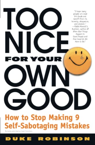 9780446673860: Too Nice for Your Own Good: How to Stop Making 9 Self-Sabotaging Mistakes