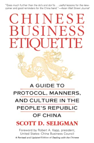 9780446673877: Chinese Business Etiquette: A Guide to Protocol, Manners, and Culture in thePeople's Republic of China