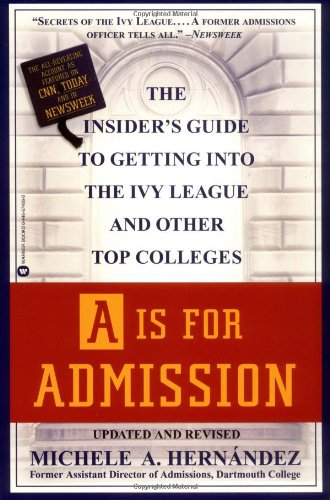 9780446674065: A Is for Admission: The Insider's Guide to Getting into the Ivy League and Other Top Colleges