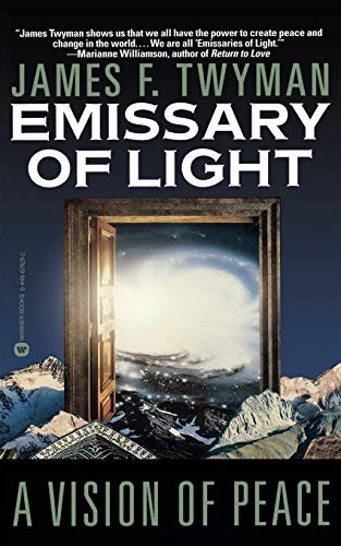 Emissary of Light: A Vision of Peace: Twyman, James F.