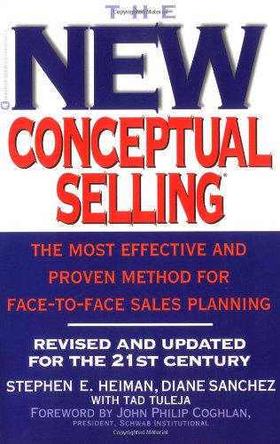 9780446674492: The New Conceptual Selling: The Most Effective and Proven Method for Face-to-Face Sales Planning