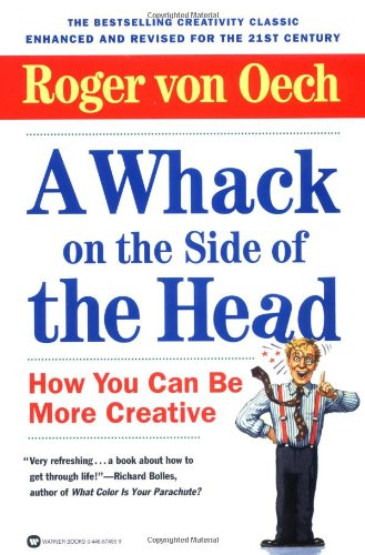 9780446674553: A Whack on the Side of the Head: How You Can Be More Creative