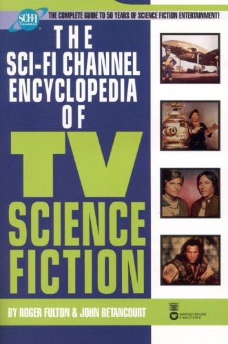 9780446674782: The Sci-Fi Channel Encyclopedia of TV Science Fiction