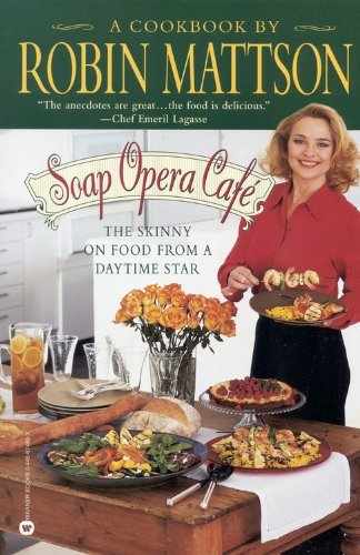 9780446674898: Soap Opera Café: The Skinny on Food from a Daytime Star
