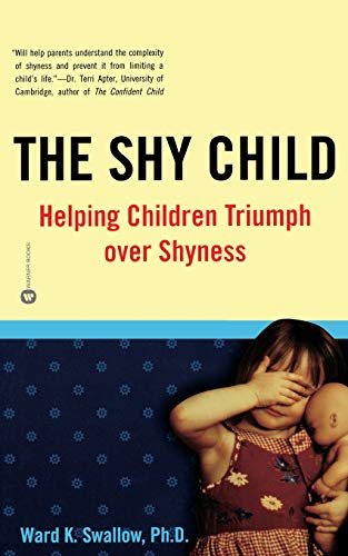 9780446674997: Shy Child: Helping Children Triumph Over Shyness