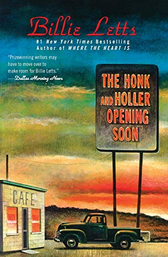 The Honk and Holler Opening Soon 9780446675055 Caney Paxton wanted his cafe to have the biggest and brightest sign in Eastern Oklahoma-the  opening soon  part was supposed to be just