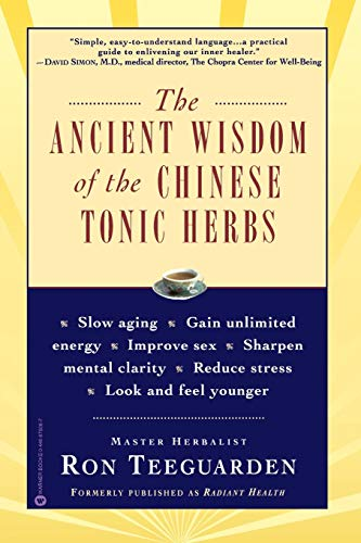 9780446675062: The Ancient Wisdom of the Chinese Tonic Herbs