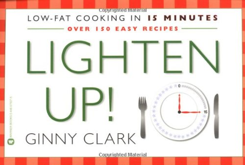 9780446675079: Lighten Up: Low fat Cooking in 15 Minutes