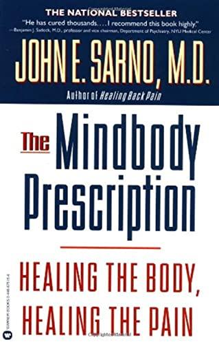 9780446675154: The Mindbody Prescription: Healing the Body, Healing the Pain