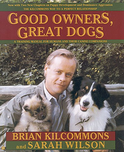 9780446675383: Good Owners, Great Dogs: A Training Manual for Humans and their Canine Companions