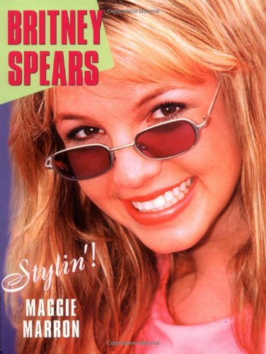 9780446675833: Britney Spears: Stylin'