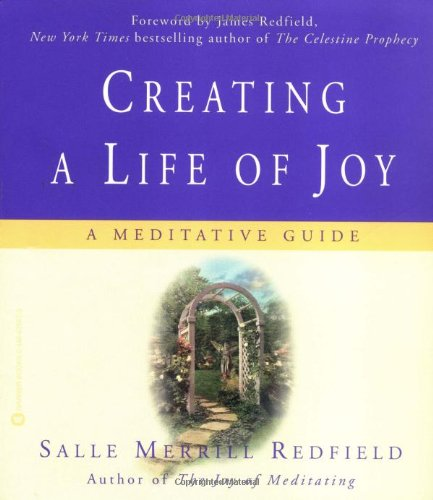 9780446675871: Creating a Life of Joy: A Meditative Guide