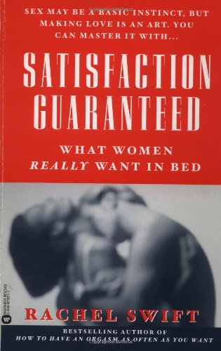 9780446675918: Satisfaction Guaranteed: What Women Really Want in Bed