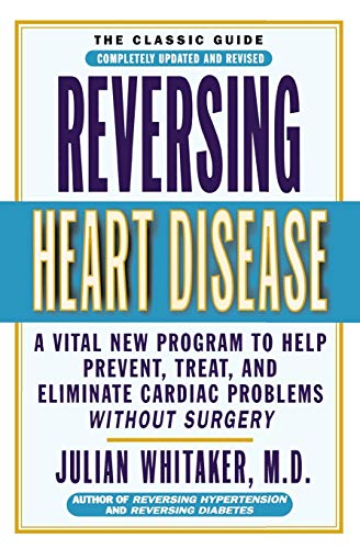 9780446676571: Reversing Heart Disease: A Vital New Program to Help, Treat, and Eliminate Cardiac Problems Without Surgery