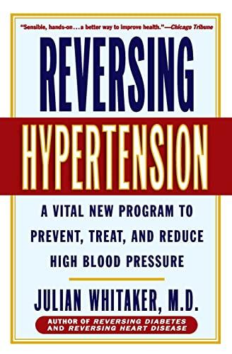 Reversing Hypertension: A Vital New Program to: Whitaker, Julian