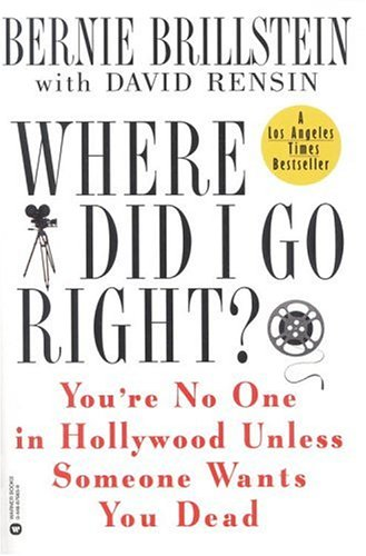 9780446676656: Where Did I Go Right?: You're No One in Hollywood Unless Someone Wants You Dead