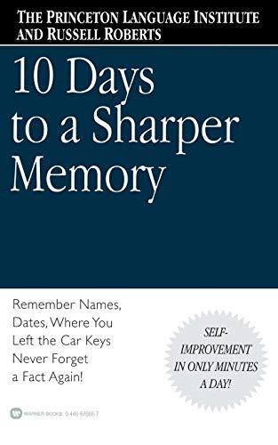 10 Days to a Sharper Memory: Roberts, Russell; Marks-Begie, Abby; Laskowski, Lenny; Nash, Tom
