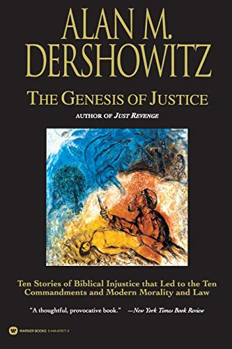 9780446676779: The Genesis of Justice: Ten Stories of Biblical Injustice That Led to the Ten Commandments and Modern Morality and Law