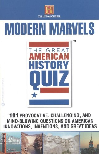 9780446676854: the Great American History Quiz: Modern Marvels