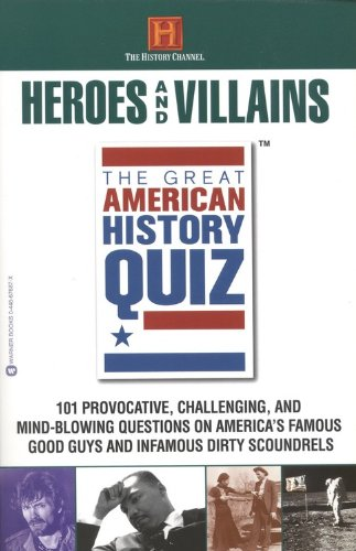 9780446676878: The Great American History Quiz?: Heroes and Villains