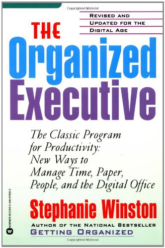 9780446676960: The Organized Executive: A Program for Productivity--New Ways to Manage Time, Paper, People, and the Digital Office