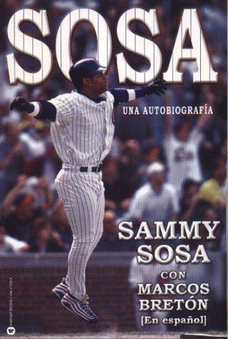 9780446676984: Sammy Sosa: An Autobiography (Spanish Edition)