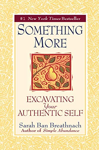 9780446677080: Something More: Excavating Your Authentic Self
