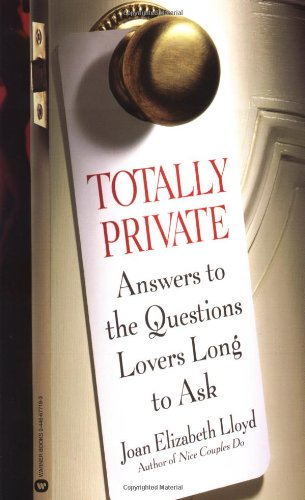 Totally Private: Answers to the Questions Lovers: Lloyd, Joan Elizabeth