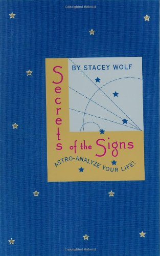 9780446677196: Secrets of the Signs: Astro-Analyze Your Life