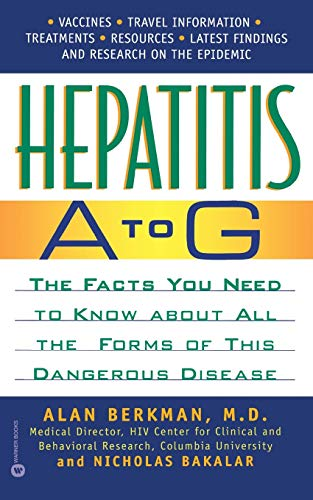 9780446677233: Hepatitis A to G: The Facts You Need to Know About All the Forms of This Dangerous Disease