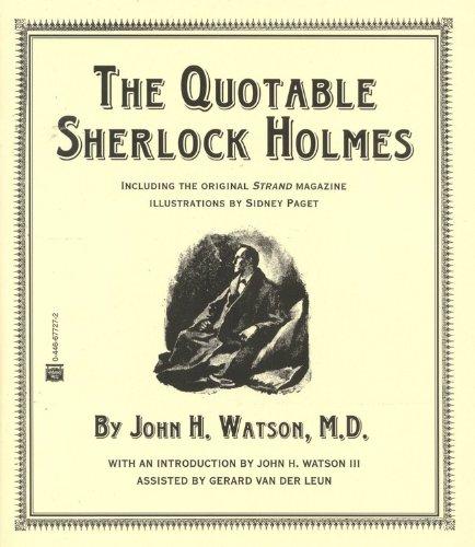The Quotable Sherlock Holmes (0446677272) by Watson, John H.; Watson, John H.; Van der Leun, Gerard