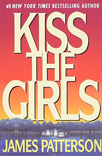 Kiss the Girls (Alex Cross): Patterson, James