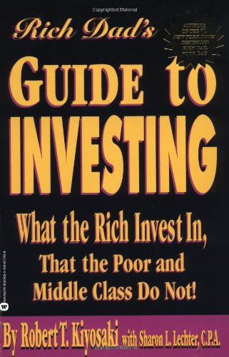 9780446677462: Rich Dad's Guide to Investing: What the Rich Invest in That the Poor and Middle Class Do Not!