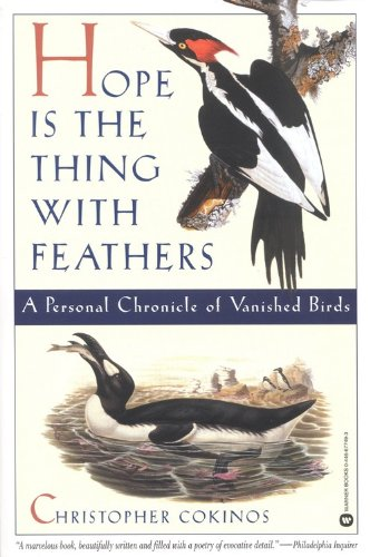 9780446677493: Hope Is the Thing with Feathers: A Personal Chronicle of Vanished Birds