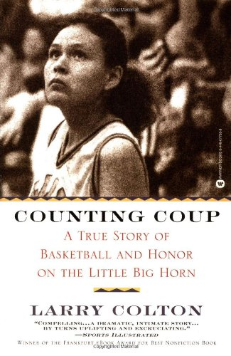 9780446677554: Counting Coup: A True Story of Basketball and Honor on the Little Big Horn