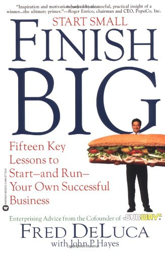 9780446677561: Start Small, Finish Big: Fifteen Key Lessons to Start--and Run--Your Own Successful Business