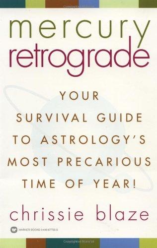 Mercury Retrograde: Your Survival Guide to Astrology's: Blaze, Chrissie