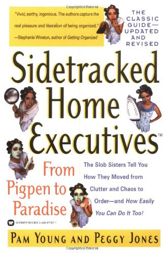 9780446677677: Sidetracked Home Executives(TM): From Pigpen to Paradise