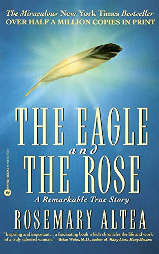 9780446677783: The Eagle and the Rose: A Remarkable True Story