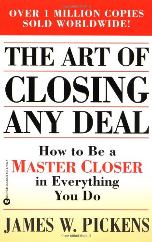 9780446677851: The Art of Closing Any Deal: How to Be a Master Closer in Everything You Do