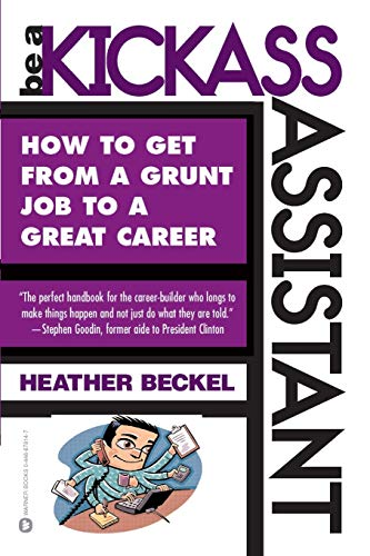 Be a Kickass Assistant: How to Get: Heather Beckel