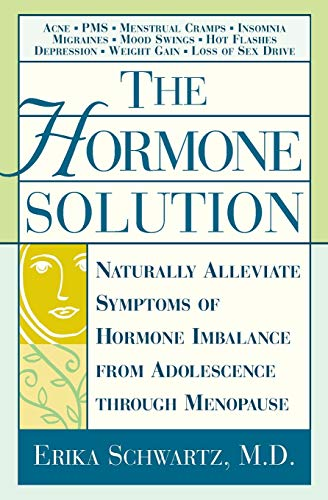 9780446678285: The Hormone Solution: Naturally Alleviate Symptoms of Hormone Imbalance from Adolescence Through Menopause