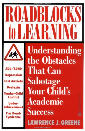 Roadblocks to Learning: Understanding the Obstacles That: Lawrence J. Greene