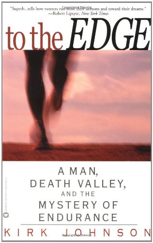 9780446679022: To the Edge: A Man, Death Valley, and the Mystery of Endurance