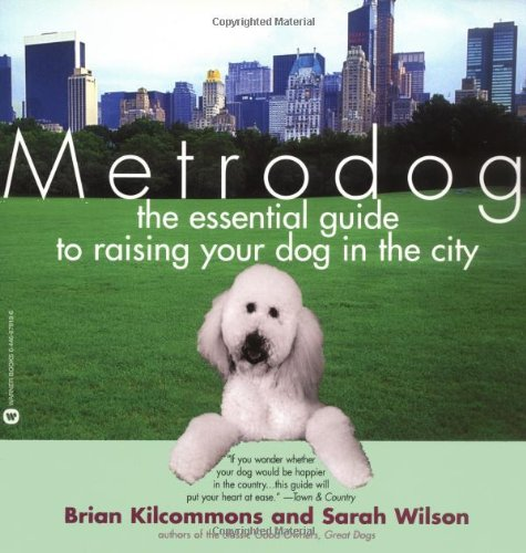 9780446679183: Metrodog: The Essential Guide to Raising Your Dog in the City